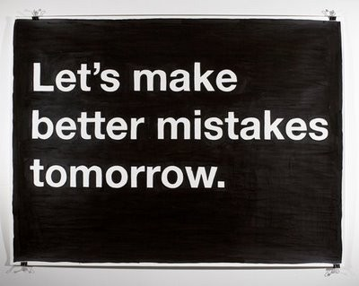 Better mistakes tomorrow
